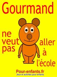 Claude Marc - Gourmand ne veut pas aller à l'école - Pièce de théâtre pour enfants. C'est la rentrée des classes et Gourmand le petit ours ne veut pas aller à l'école..