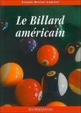 Claude-Marcel Laurent - Le billard américain Pool et le Snooker.