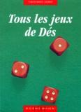 Claude-Marcel Laurent - Tous les jeux de dés et leurs règles - Jeux avec deux dés, jeux avec trois dés, jeux avec cinq dés.