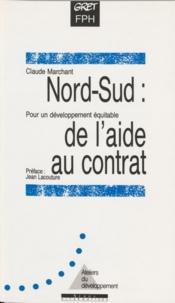 Claude Marchant - Nord-Sud, de l'aide au contrat - Pour un développement équitable.