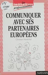 Claude Maréchal - Communiquer avec ses partenaires européens.