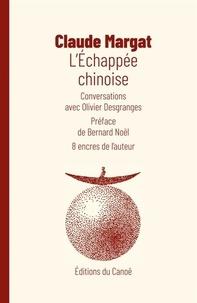 Claude Margat - L'échappée chinoise.