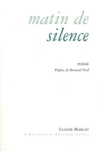 Claude Margat - Matin de silence.