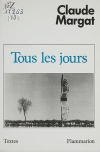 Claude Margat - Tous les jours.