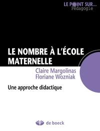 Claude Margolinas et Floriane Wozniak - Le nombre à l'école maternelle - Une approche didactique.