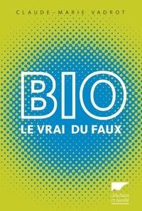 Claude-Marie Vadrot - Bio - Le vrai du faux.