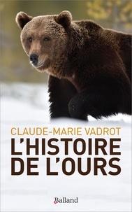 Claude-Marie Vadrot - L'histoire de l'ours.
