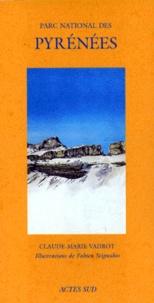 Claude-Marie Vadrot - Le Parc national des Pyrénées.