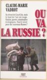 Claude-Marie Vadrot - Où va la Russie ?.