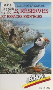 Claude-Marie Vadrot et Madeleine Thoby - Voyage au cœur de la nature : parcs, réserves et espaces protégés.