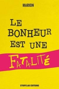 Claude Marion - Le bonheur est une fatalité.