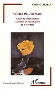 Claude Maritan - Abîmes de l'humain - Essais de psychanalyse A propos de la sensation de n'être rien.