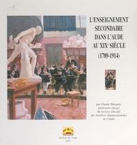 Claude Marquié et Jean Beaubois - L'enseignement secondaire dans l'Aude au XIXe siècle (1789-1914).
