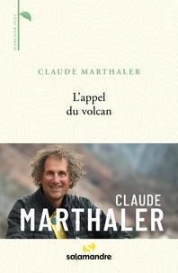 Claude Marthaler - L'appel du volcan.