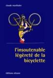 Claude Marthaler - L'insoutenable légèreté de la bicyclette.