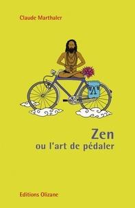 Claude Marthaler - Zen ou l'art de pédaler.