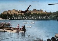 Claude Marti et Patrice Cartier - Je t'écris de Carcassonne - Tome 3, 1919-1939.