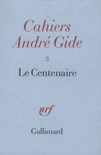 Claude Martin - Cahiers André Gide - Volume 3, Le centenaire.