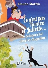 Claude Martin - Ce n'est pas Romeo et Juliette.. - Puisque c'est Albert et Augustine.