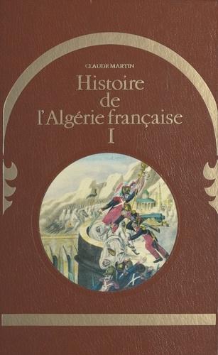 Histoire de l'Algérie française (1)