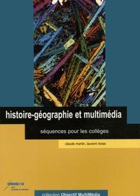 Claude Martin et Laurent Resse - Histoire-géographie et multimédia - Séquences pour les collèges. 1 Cédérom