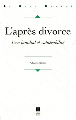 Claude Martin - L'après divorce. - Lien famililal et vulnérabilité.