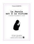 Claude Martin - La parole est à la victime.
