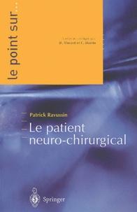Claude Martin et Patrick Ravussin - Le patient neuro-chirurgical.
