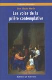 Claude Martin - Les voies de la prière contemplative.
