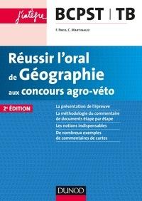 Claude Martinaud et Frank Paris - Réussir l'oral de Géographie aux concours Agro-Véto BCPST/TB.