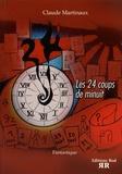 Claude Martinaux - Les 24 coups de minuit.