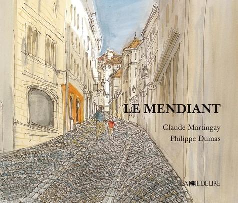 Claude Martingay et Philippe Dumas - Le mendiant.