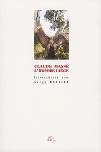 Claude Massé - Claude Massé - L'homme liège.