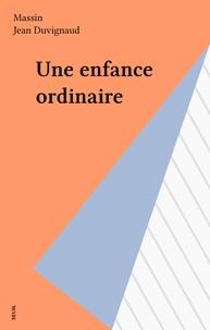 Claude Massin - Une enfance ordinaire.
