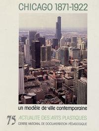 Claude Massu - Chicago 1871-1922 - Un modèle de ville contemporaine, Avec diapositives.