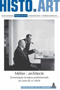 Claude Massu et Marie Gaimard - Métier : architecte - Dynamiques et enjeux professionnels au cours du XXe siècle.
