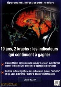 Claude Mathy - 10 ans 2 krachs : les indicateurs qui continuent à gagner.