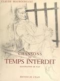 Claude Maubourguet et Robert Brasillach - Chansons du temps interdit.