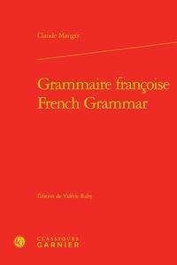 Claude Mauger - Grammaire françoise.
