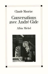 Claude Mauriac - Conversations avec André Gide - Le temps immobile.