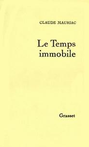 Claude Mauriac - Le temps immobile T01.