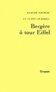 Claude Mauriac - Le temps immobile T08 - Bergère O Tour Eiffel.