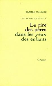 Claude Mauriac - Temps immobile T06 - Rires pères dans les yeux d'enfants.