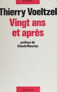 Claude Mauriac et Thierry Voeltzel - Vingt ans et après.