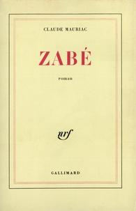 Claude Mauriac - Zabé.