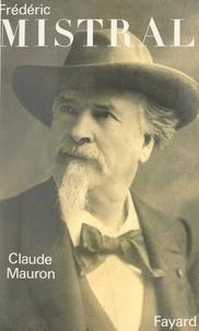 Claude Mauron - Frédéric Mistral.