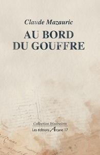 Claude Mazauric - Au bord du gouffre.