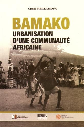 Claude Meillassoux - Bamako - Urbanisation d'une communauté africaine.