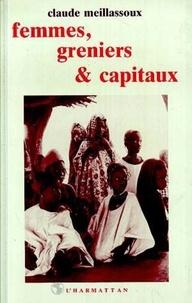 Claude Meillassoux - Femmes, greniers, et capitaux.