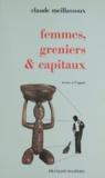 Claude Meillassoux - Femmes, greniers et capitaux.